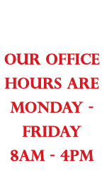 During covid Our office hours are Monday - Friday 8am - 4pm